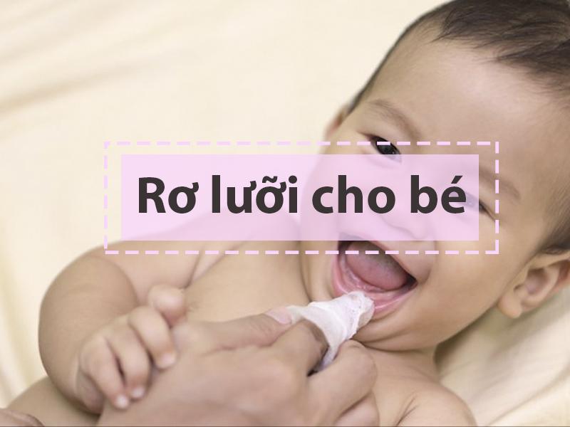 Tại sao mẹ nên rơ lưỡi cho bé?