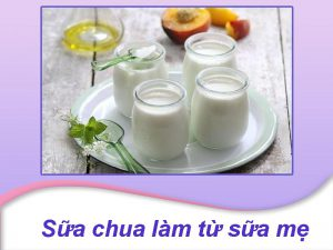 Sữa chua làm từ sữa mẹ